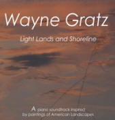 WAYNE GRATZ: Light, Lands and Shoreline